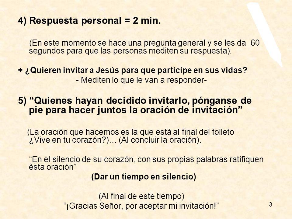 4) Respuesta personal = 2 min.