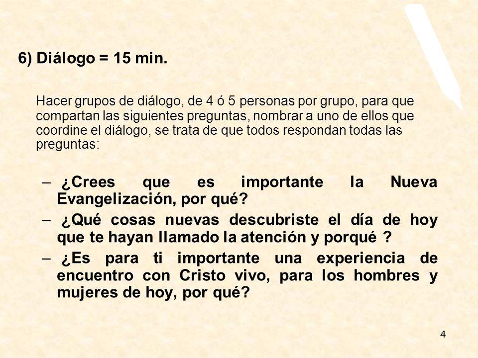 6) Diálogo = 15 min.