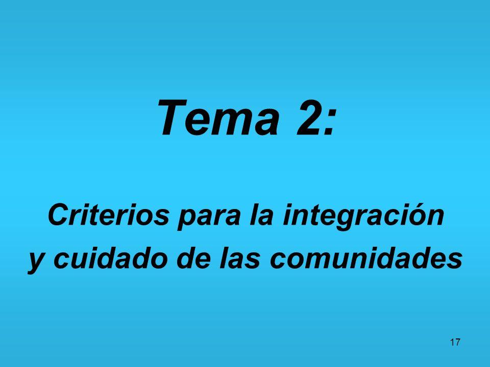 Criterios para la integración y cuidado de las comunidades