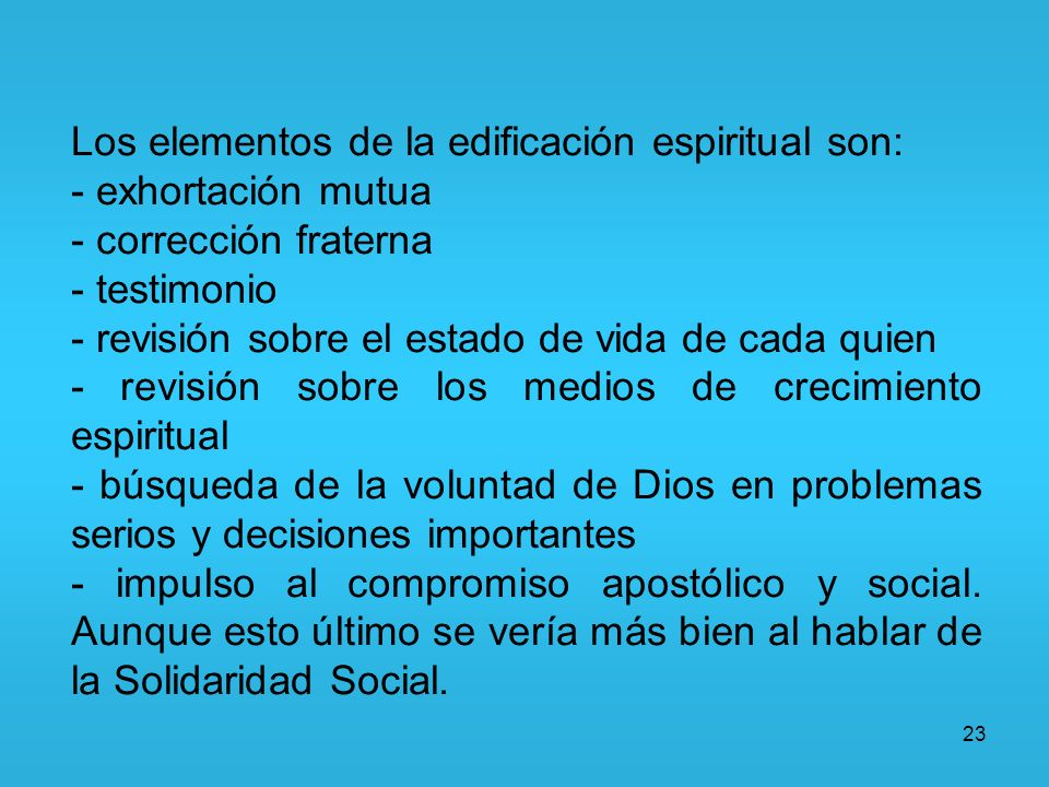 Los elementos de la edificación espiritual son: - exhortación mutua