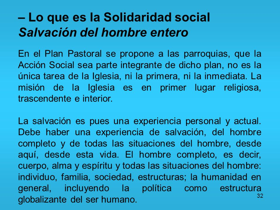 – Lo que es la Solidaridad social Salvación del hombre entero