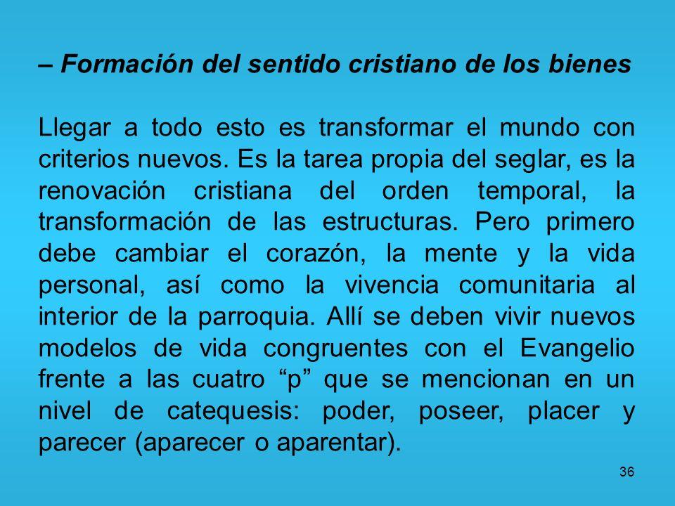 – Formación del sentido cristiano de los bienes