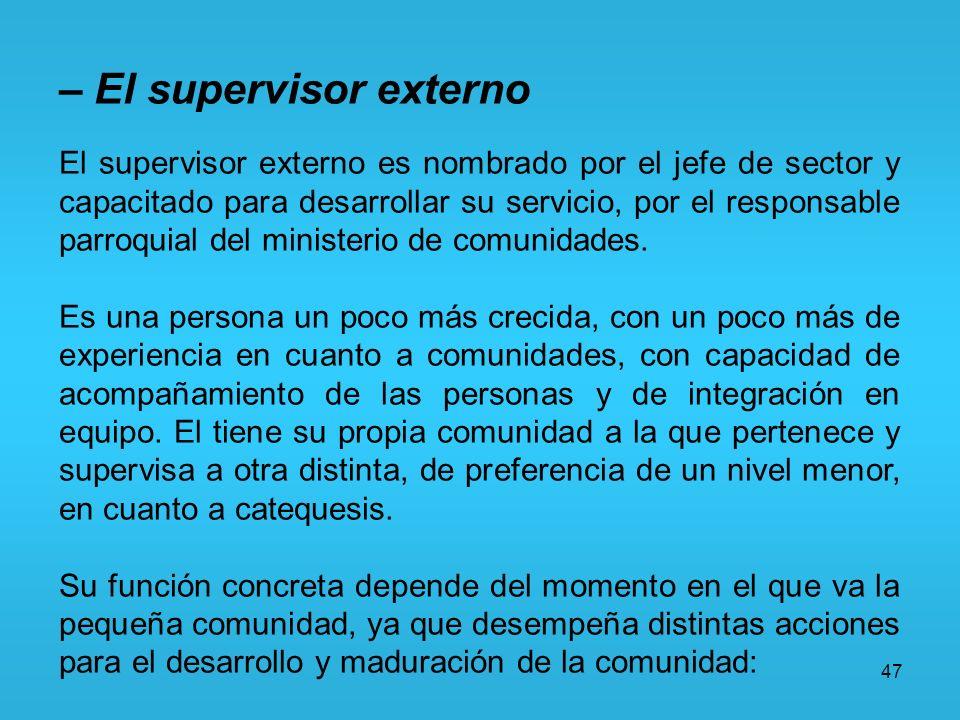 – El supervisor externo