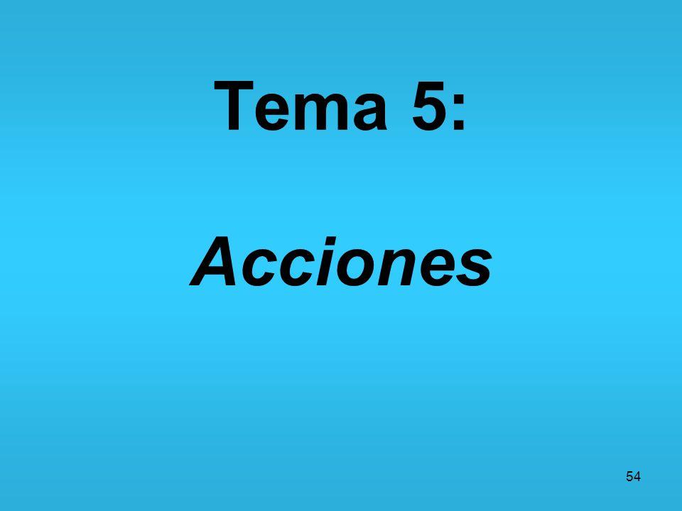 Tema 5: Acciones 54