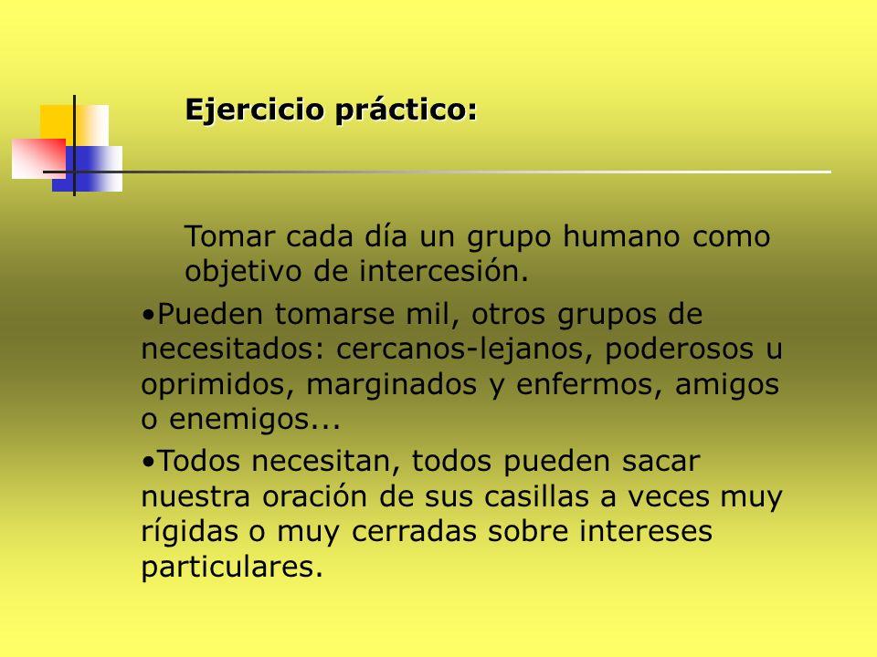 Ejercicio práctico: Tomar cada día un grupo humano como objetivo de intercesión.