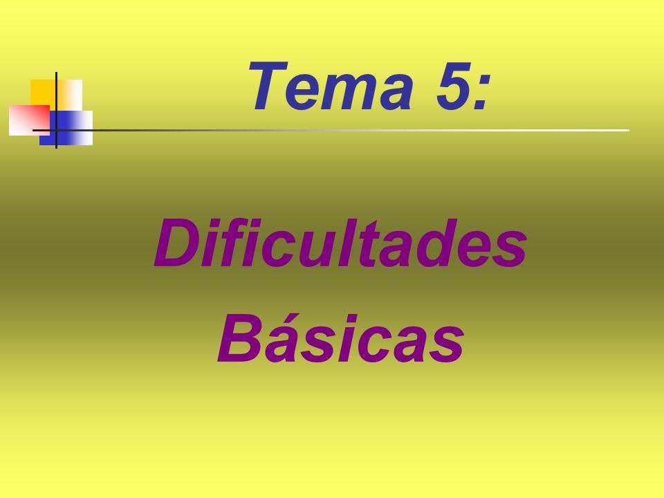 Tema 5: Dificultades Básicas