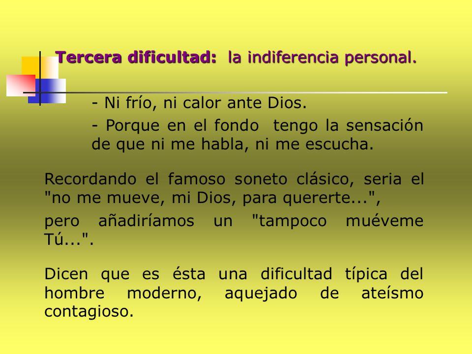 Tercera dificultad: la indiferencia personal.
