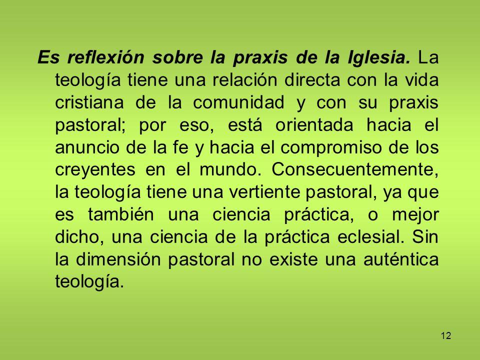 Es reflexión sobre la praxis de la Iglesia