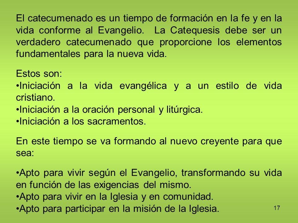 Iniciación a la vida evangélica y a un estilo de vida cristiano.