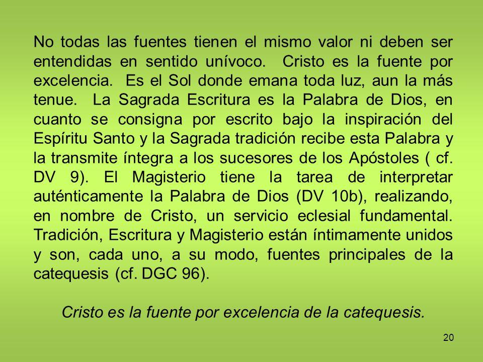 Cristo es la fuente por excelencia de la catequesis.