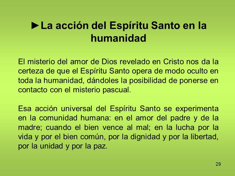 ►La acción del Espíritu Santo en la humanidad