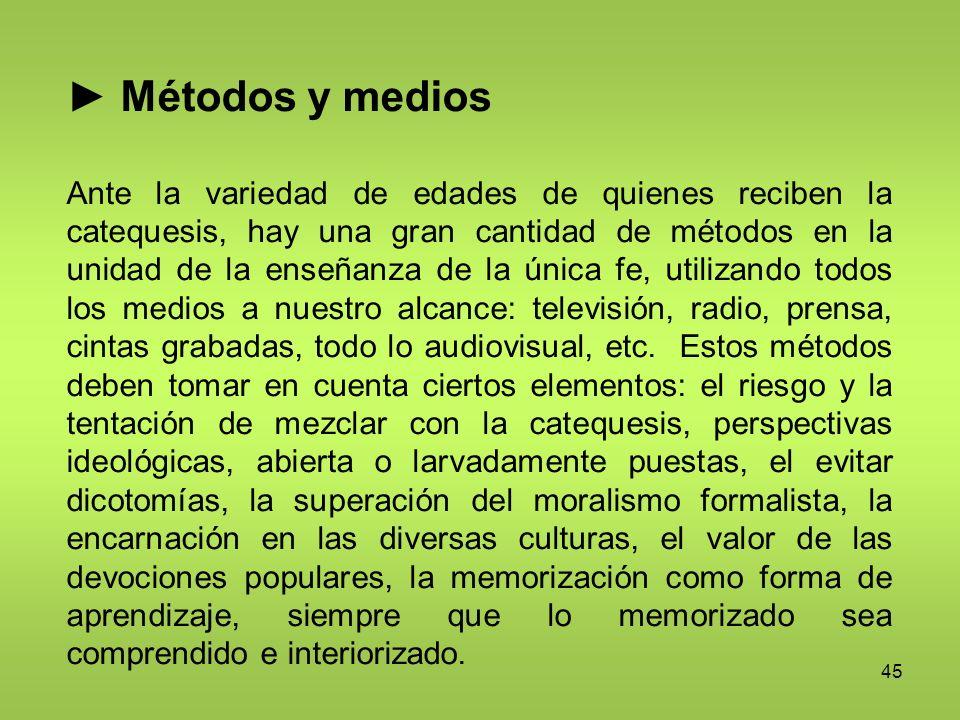 ► Métodos y medios