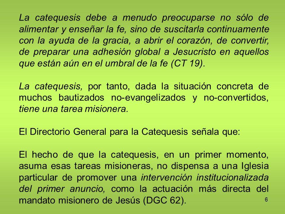 El Directorio General para la Catequesis señala que: