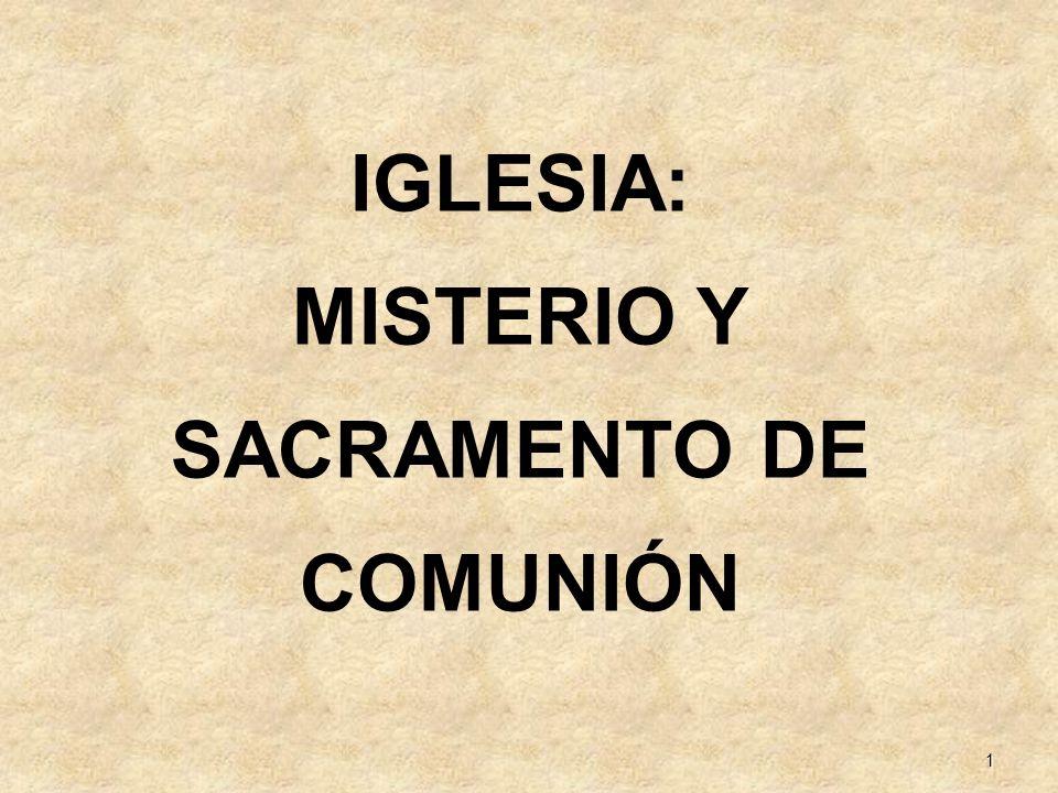 IGLESIA: MISTERIO Y SACRAMENTO DE COMUNIÓN