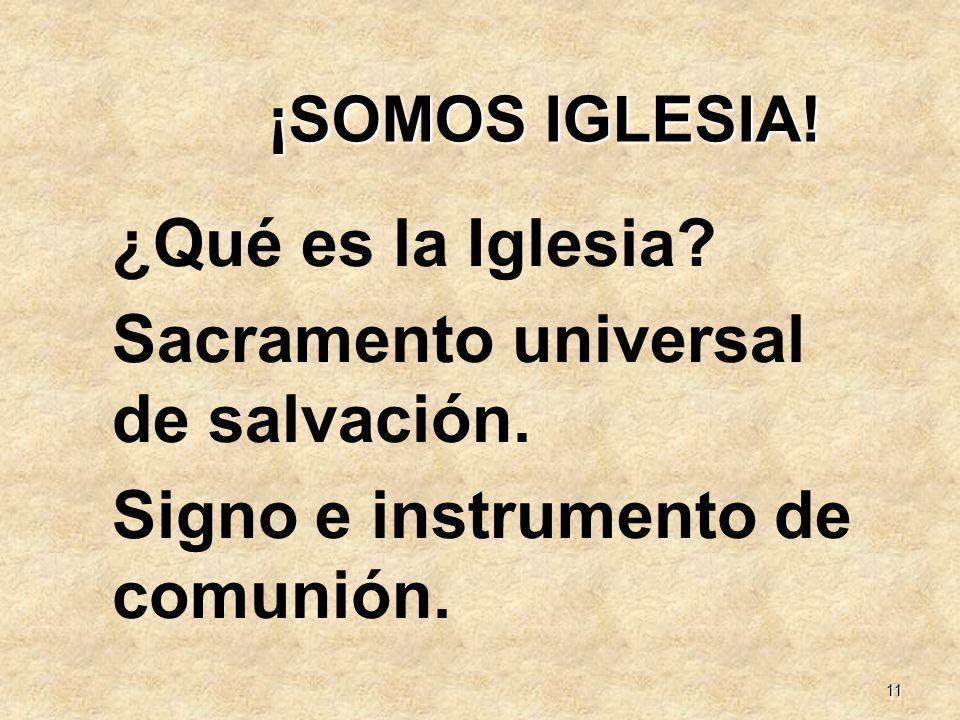 Sacramento universal de salvación. Signo e instrumento de comunión.