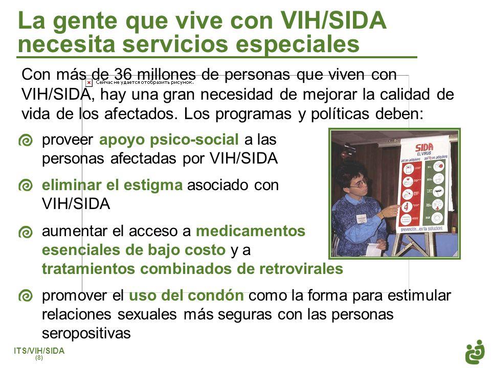 La gente que vive con VIH/SIDA necesita servicios especiales