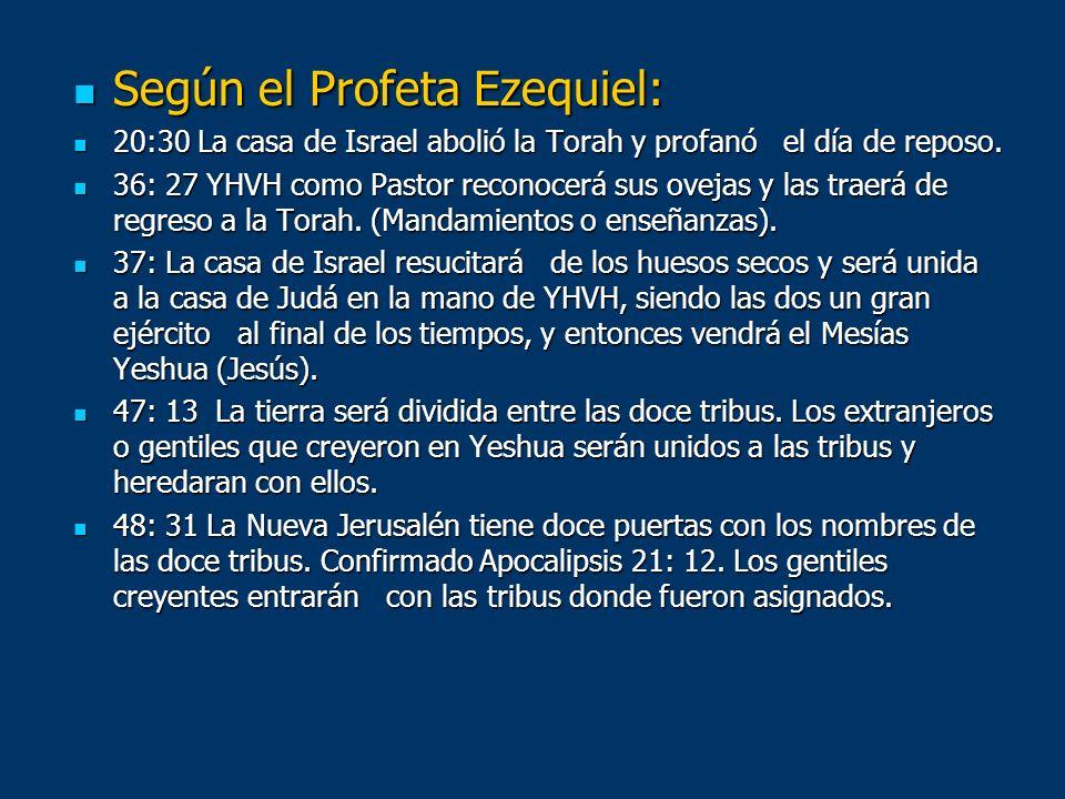 Según el Profeta Ezequiel: