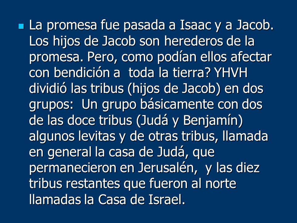 La promesa fue pasada a Isaac y a Jacob