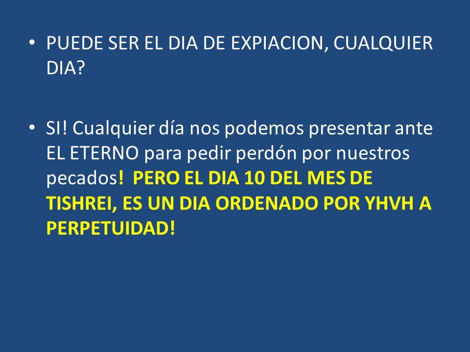 PUEDE SER EL DIA DE EXPIACION, CUALQUIER DIA