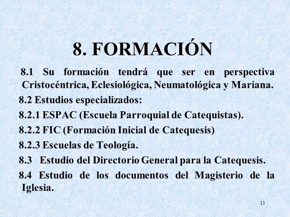 8. FORMACIÓN 8.1 Su formación tendrá que ser en perspectiva Cristocéntrica, Eclesiológica, Neumatológica y Mariana.