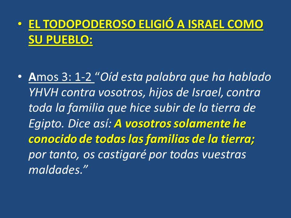 EL TODOPODEROSO ELIGIÓ A ISRAEL COMO SU PUEBLO: