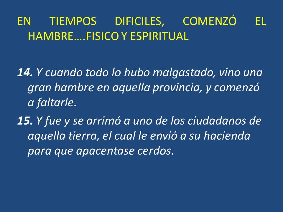 EN TIEMPOS DIFICILES, COMENZÓ EL HAMBRE….FISICO Y ESPIRITUAL