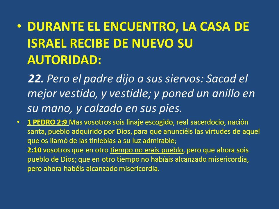 DURANTE EL ENCUENTRO, LA CASA DE ISRAEL RECIBE DE NUEVO SU AUTORIDAD: