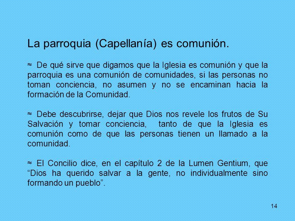 La parroquia (Capellanía) es comunión.