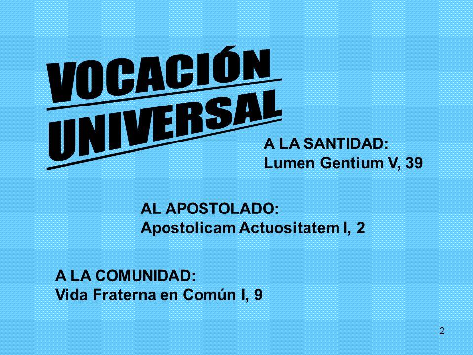 VOCACIÓN UNIVERSAL A LA SANTIDAD: Lumen Gentium V, 39 AL APOSTOLADO:
