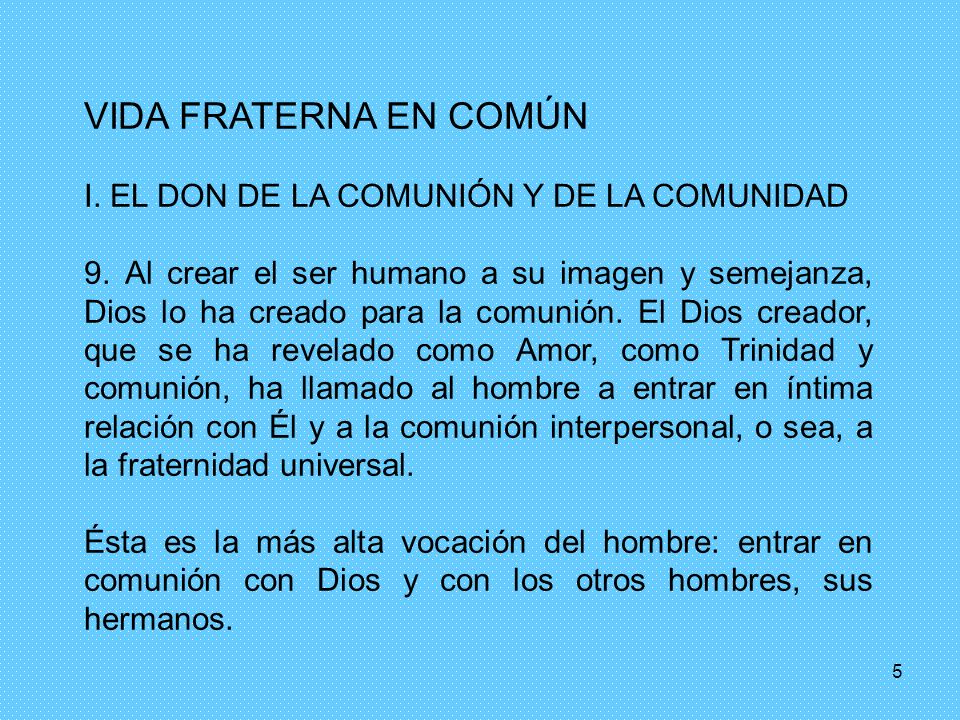 VIDA FRATERNA EN COMÚN I. EL DON DE LA COMUNIÓN Y DE LA COMUNIDAD