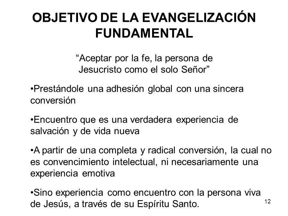 OBJETIVO DE LA EVANGELIZACIÓN FUNDAMENTAL