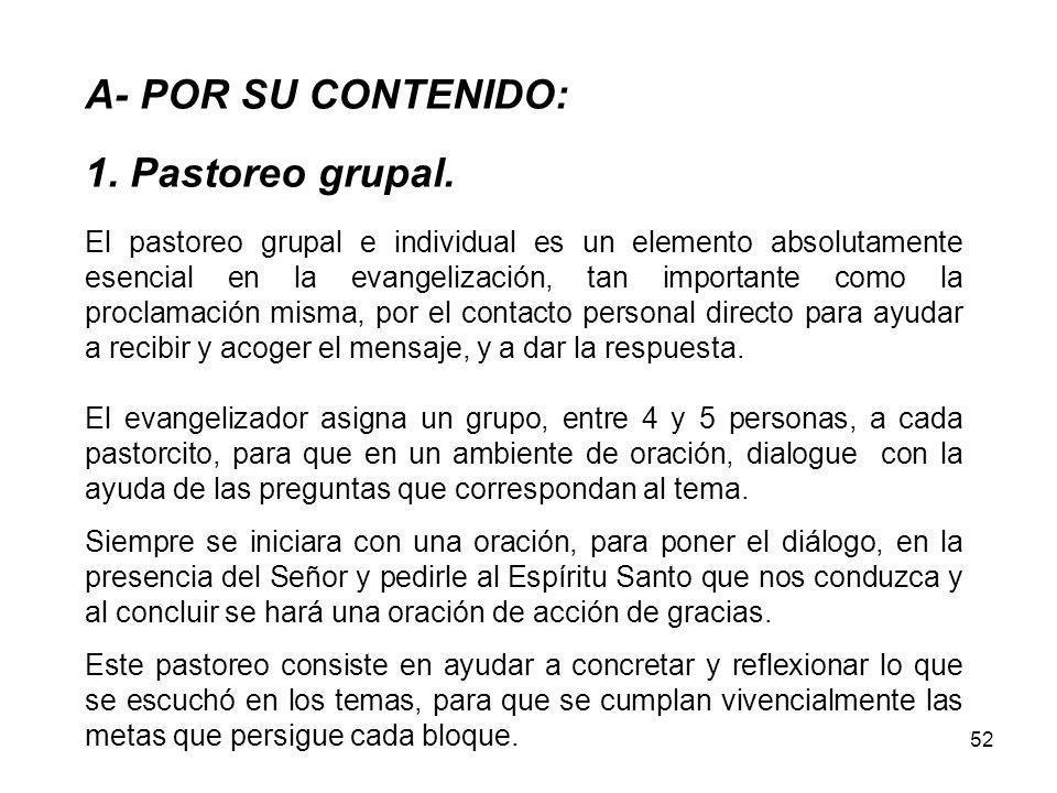 A- POR SU CONTENIDO: 1. Pastoreo grupal.