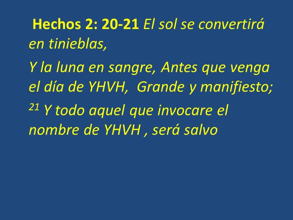 Hechos 2: 20-21 El sol se convertirá en tinieblas,