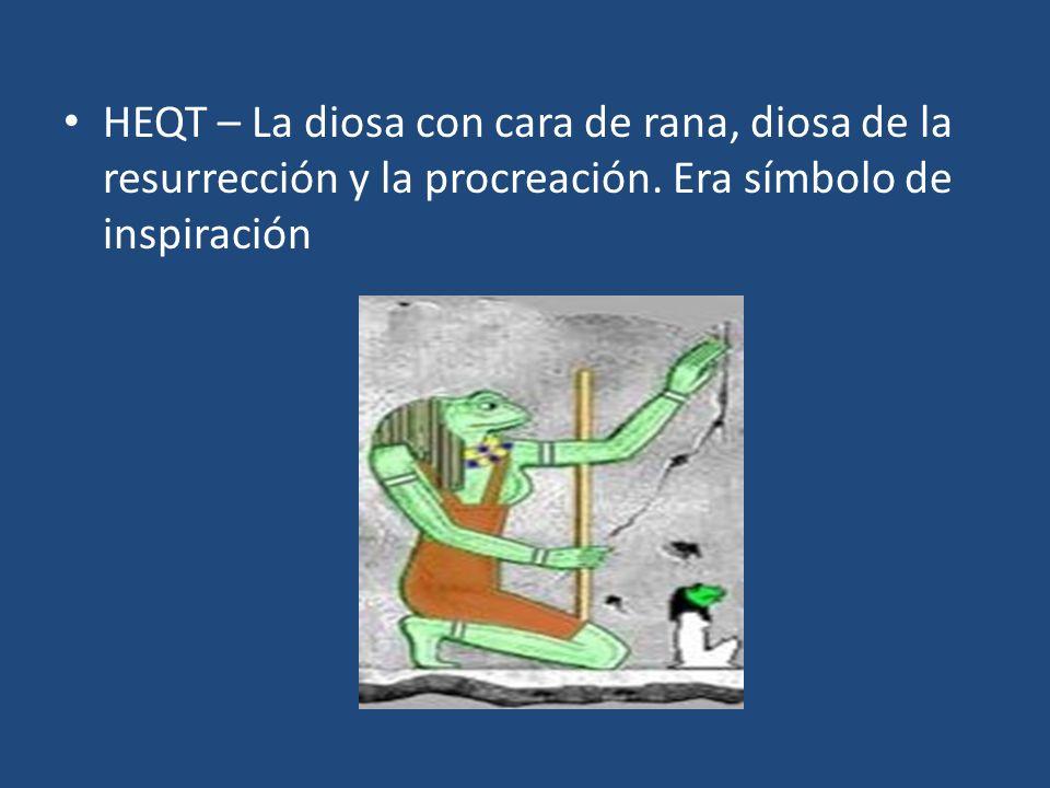 HEQT – La diosa con cara de rana, diosa de la resurrección y la procreación.