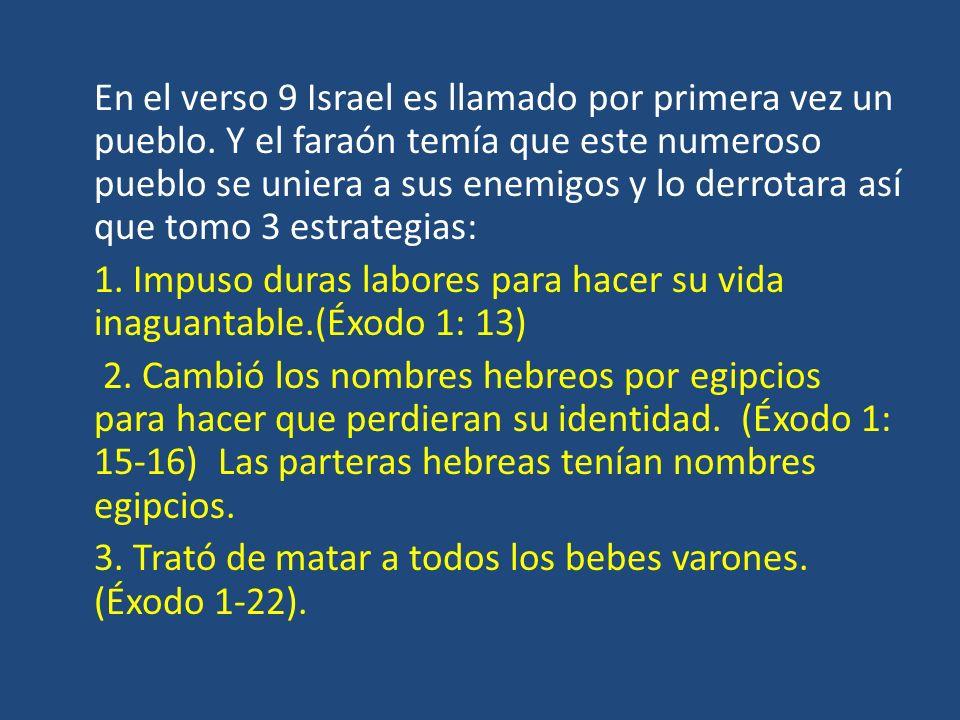 En el verso 9 Israel es llamado por primera vez un pueblo
