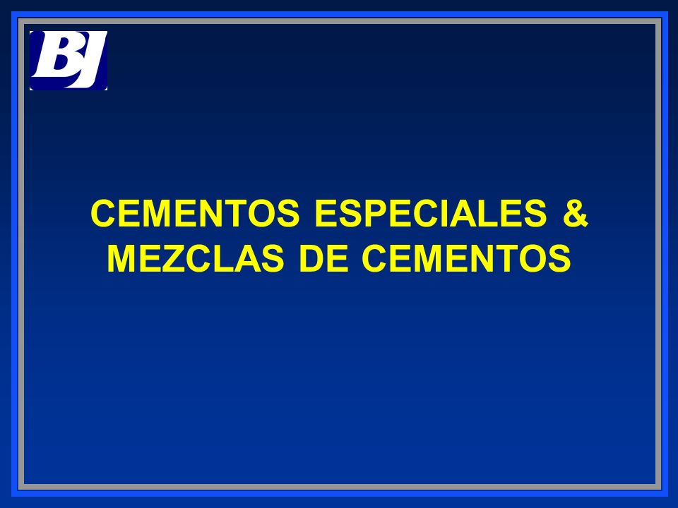 CEMENTOS ESPECIALES & MEZCLAS DE CEMENTOS