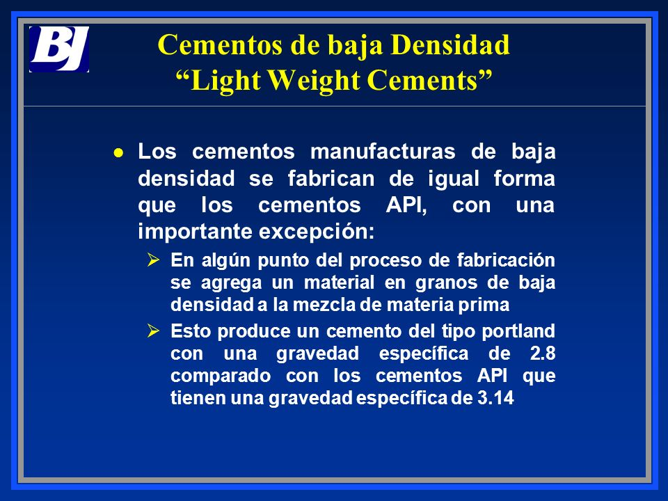 Cementos de baja Densidad Light Weight Cements