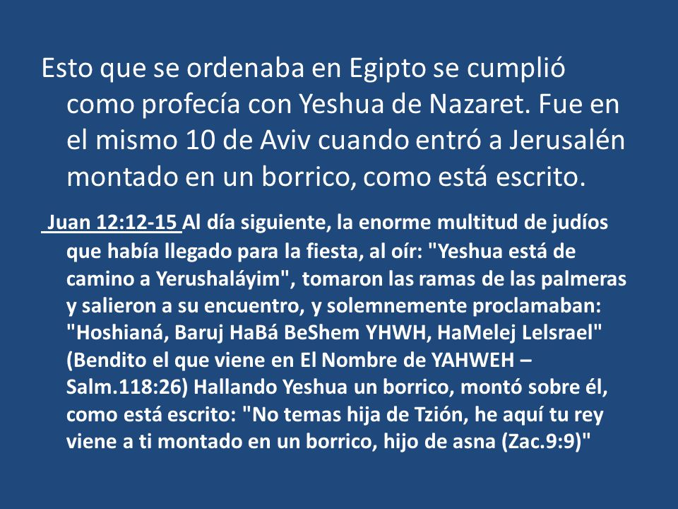 Esto que se ordenaba en Egipto se cumplió como profecía con Yeshua de Nazaret.