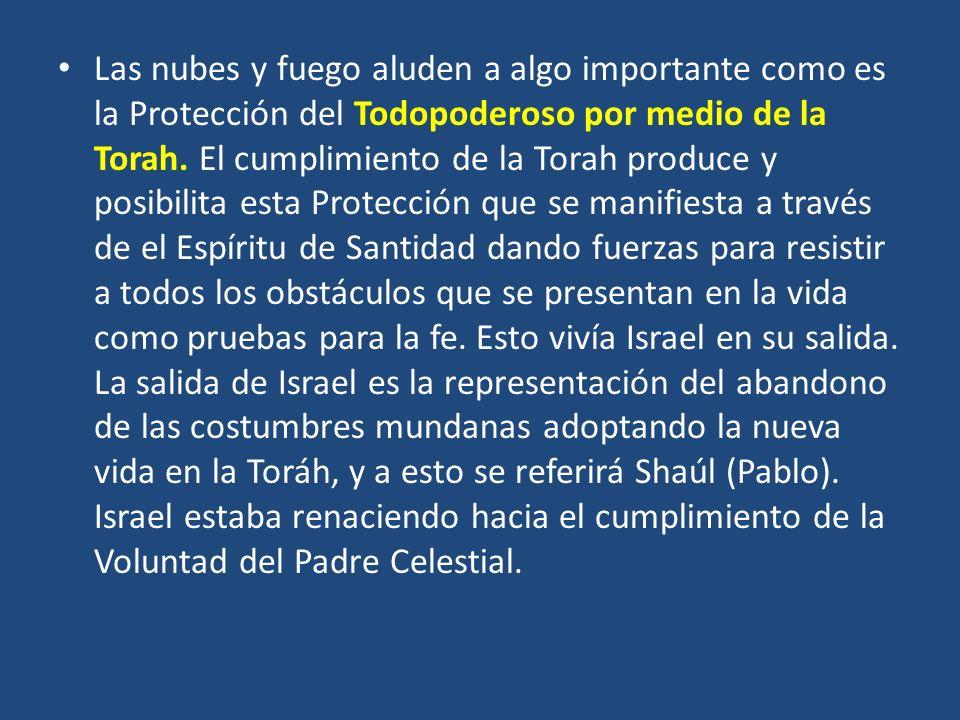 Las nubes y fuego aluden a algo importante como es la Protección del Todopoderoso por medio de la Torah.