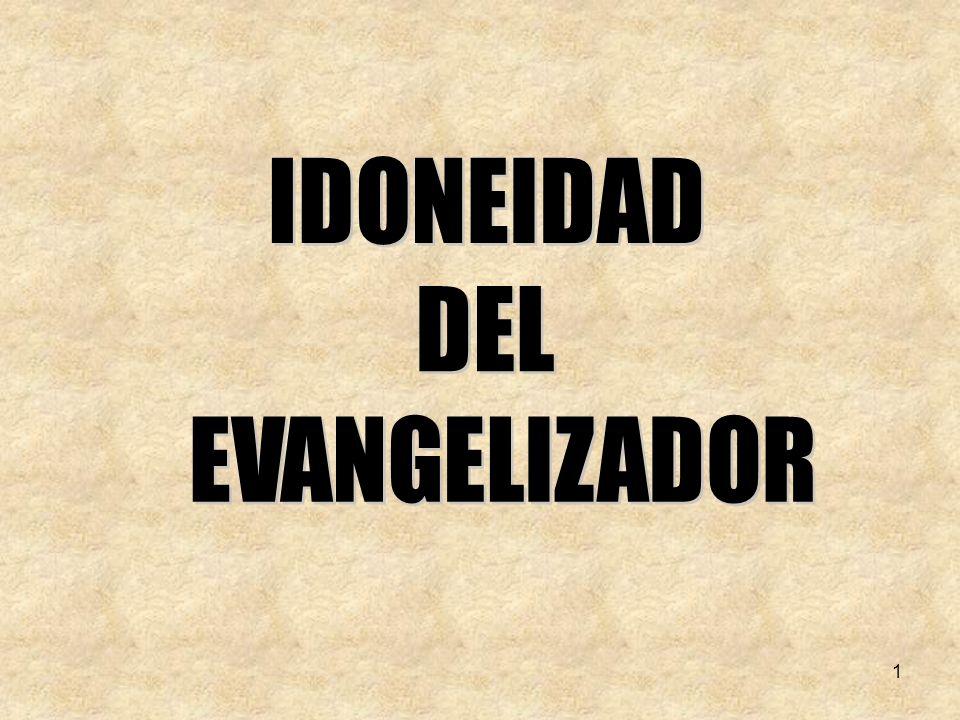 IDONEIDAD DEL EVANGELIZADOR