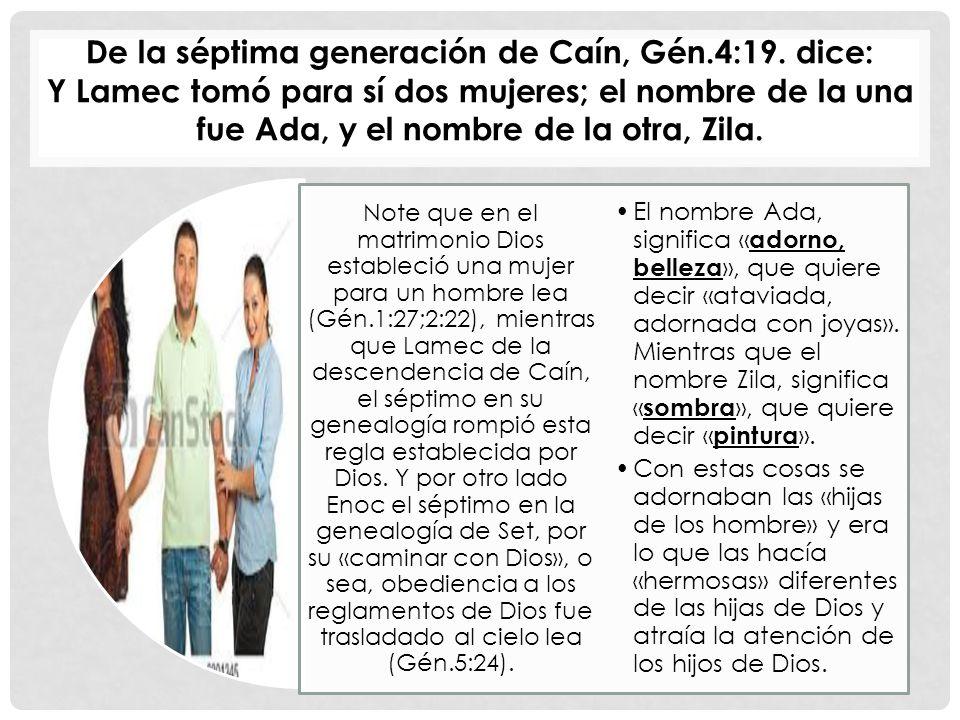 De la séptima generación de Caín, Gén.4:19. dice: