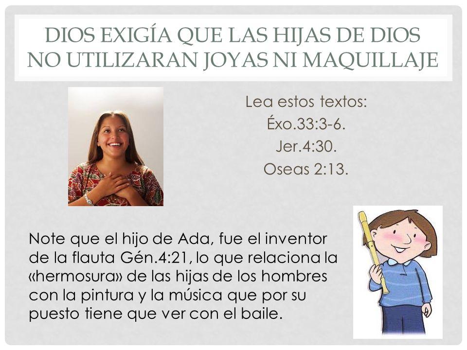 DIOS EXIGÍA QUE LAS HIJAS DE DIOS NO UTILIZARAN JOYAS NI MAQUILLAJE
