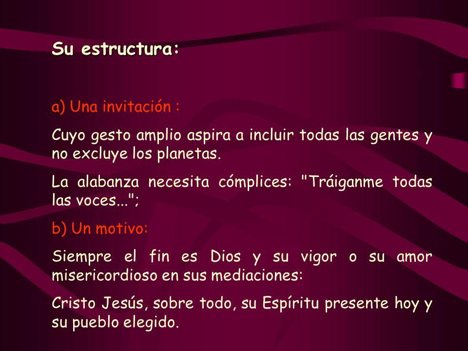 Su estructura: a) Una invitación :