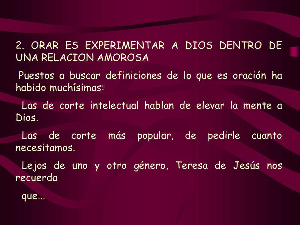 2. ORAR ES EXPERIMENTAR A DIOS DENTRO DE UNA RELACION AMOROSA