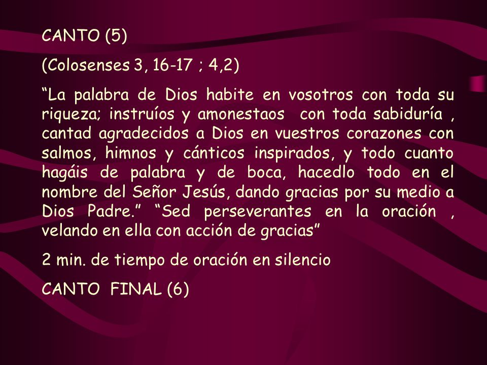 CANTO (5)(Colosenses 3, 16-17 ; 4,2)
