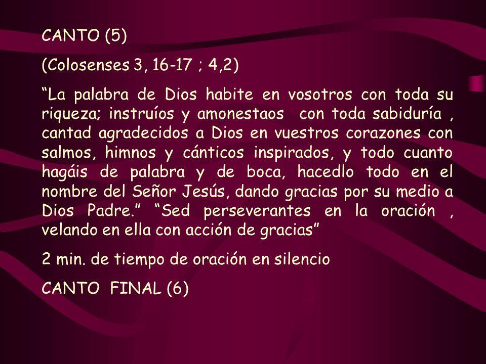 CANTO (5) (Colosenses 3, 16-17 ; 4,2)