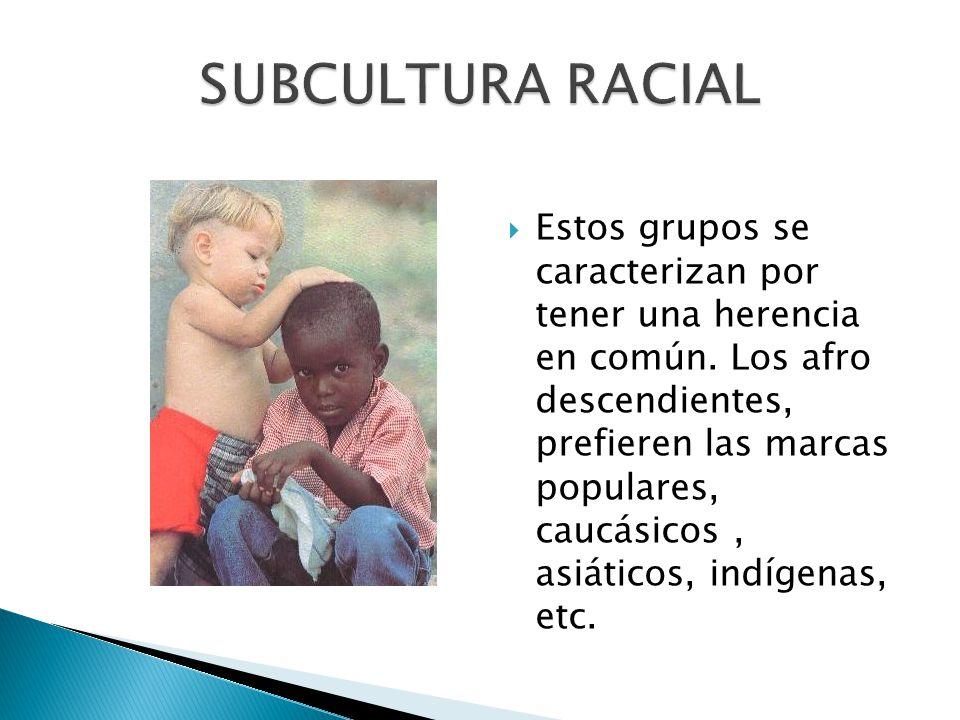 SUBCULTURA RACIAL