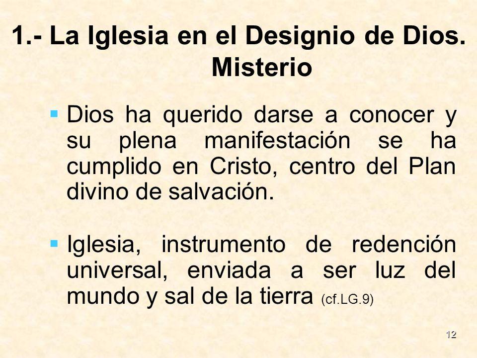 1.- La Iglesia en el Designio de Dios. Misterio