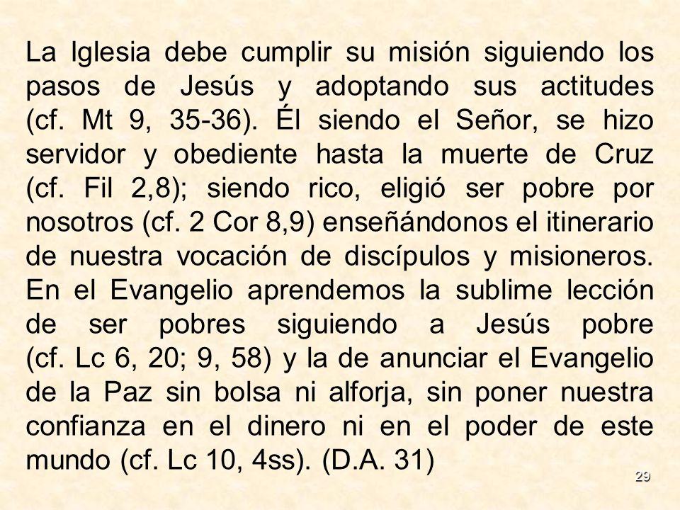 La Iglesia debe cumplir su misión siguiendo los pasos de Jesús y adoptando sus actitudes (cf.