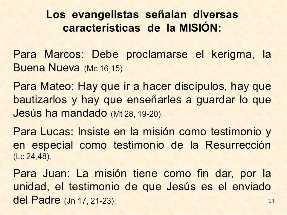 Los evangelistas señalan diversas características de la MISIÓN: